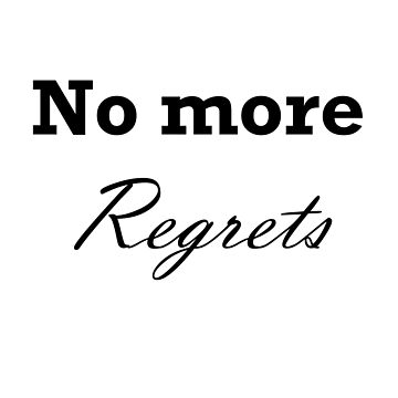 No more regrets by fplundrich