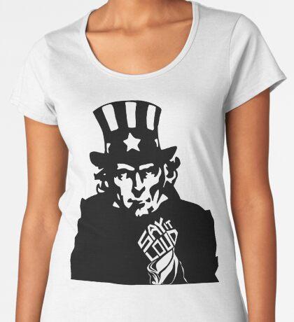 SAY IT LOUD: Uncle Sam Women's Premium T-Shirt