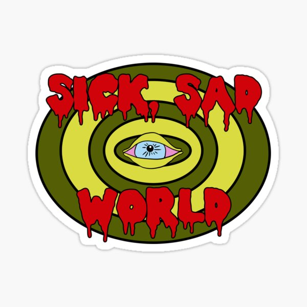 Sick Sad World Sticker