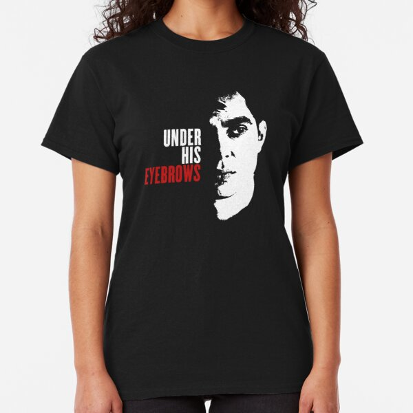 Funny Under His Eyebrows (under his eye) Handmaid's Tale Classic T-Shirt