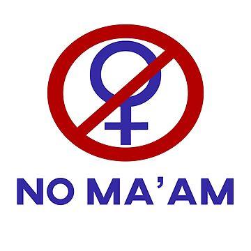 No Ma'am by Mark5ky