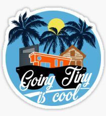 Going Tiny is Cool  Sticker