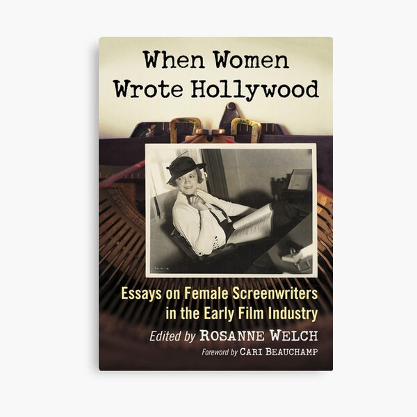 When Women Wrote Hollywood: Essays on Female Screenwriters in the Early Film Industry Canvas Print