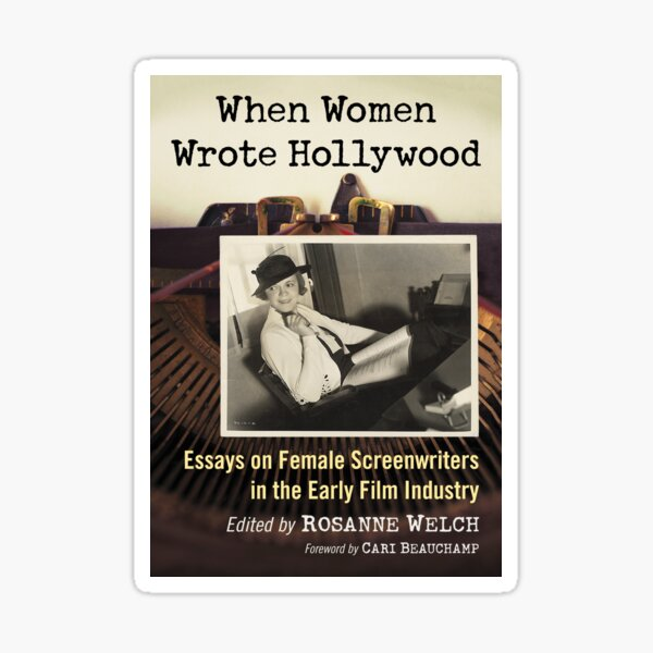 When Women Wrote Hollywood: Essays on Female Screenwriters in the Early Film Industry Sticker