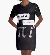 Awesome & Trendy Tshirt Designs Get real be rational Graphic T-Shirt Dress