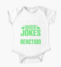 Try To Tell Chemistry Jokes But There Is No Reaction T-Shirt One Piece - Short Sleeve