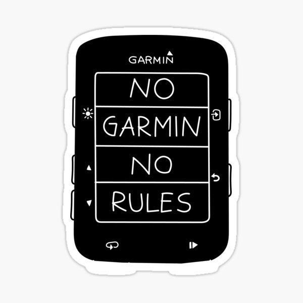 No garmin no rules sticker (edge 520 edition) Sticker
