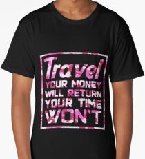Travel Quotes Shirt: Travel, Your Money Will Return, Your Time Won't Long T-Shirt