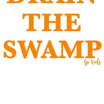 Drain the Swamp (University of Tennessee) by Akmilr
