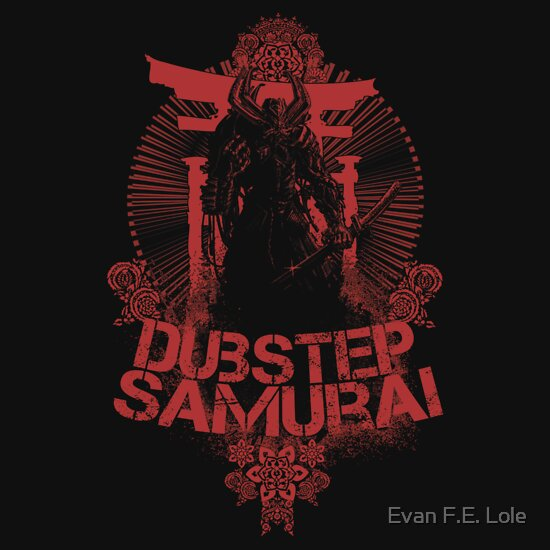 TShirtGifter presents: Dubstep Samurai