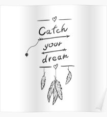 Catch your dream with feathers and design lettering Poster