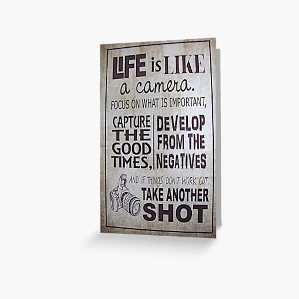 """""""Life Is Like a Camera"""" Greeting Card"""