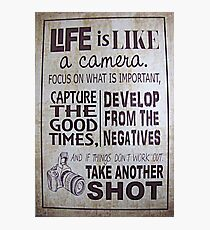 """""""Life Is Like a Camera"""" Photographic Print"""