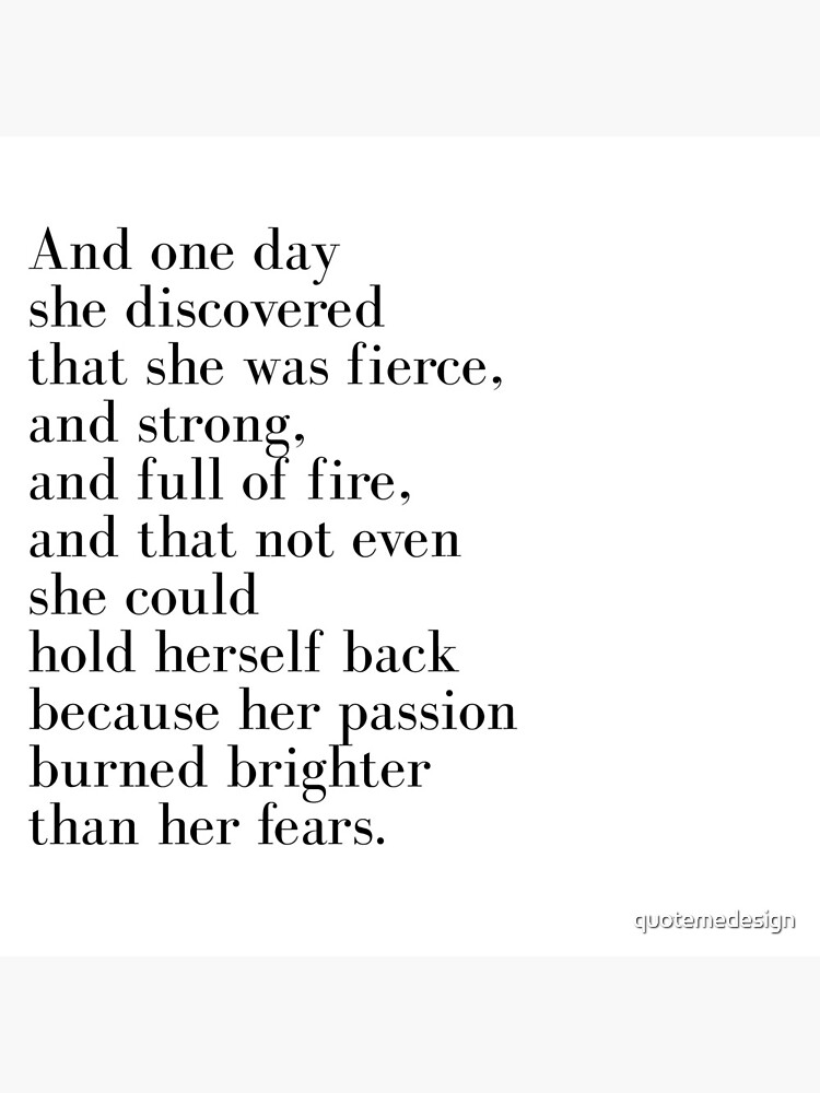 And one day she discovered that she was fierce  by quotemedesign