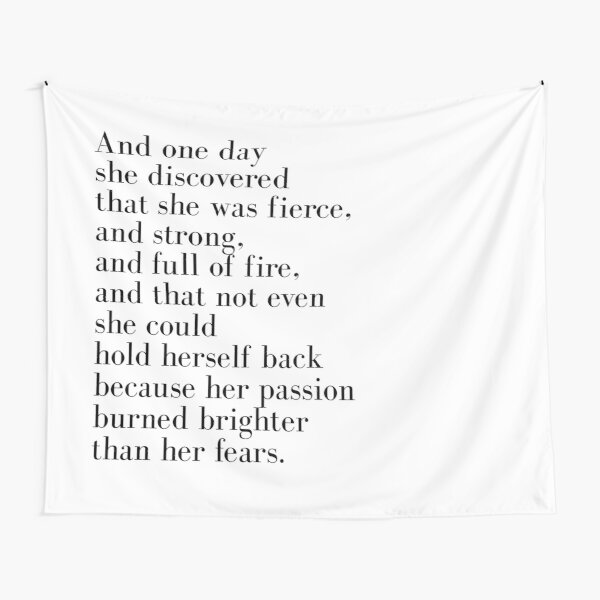 And one day she discovered that she was fierce  Tapestry