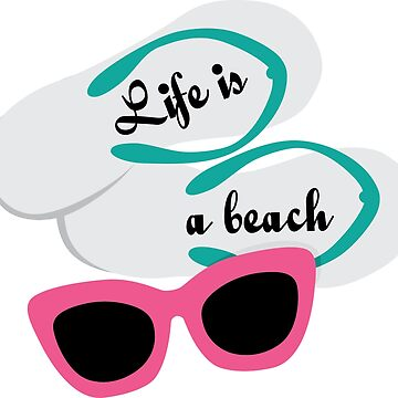 life is a beach by bc21design