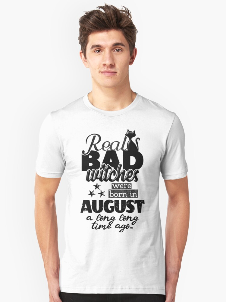 'bad witch august birthday quote with cat graphic' T-Shirt by xsylx