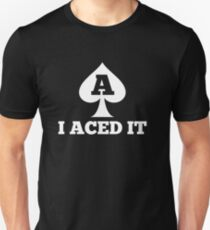 ASEXUAL ACE OF SPADES I ACED IT ASEXUALISE ASEXUAL T SHIRT  Unisex T-Shirt