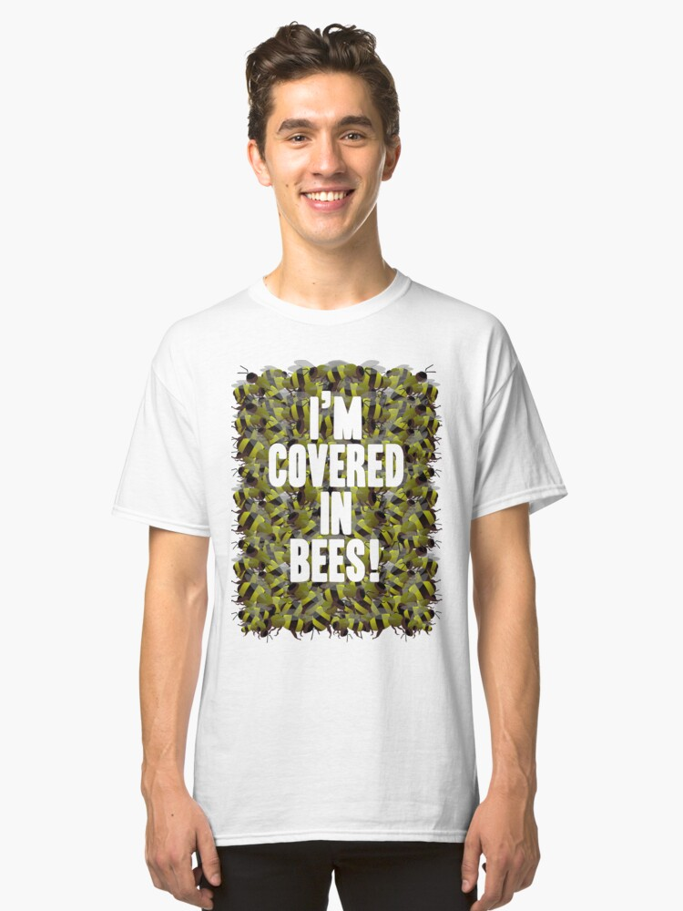 Alternate view of I'm Covered in Bees! Classic T-Shirt