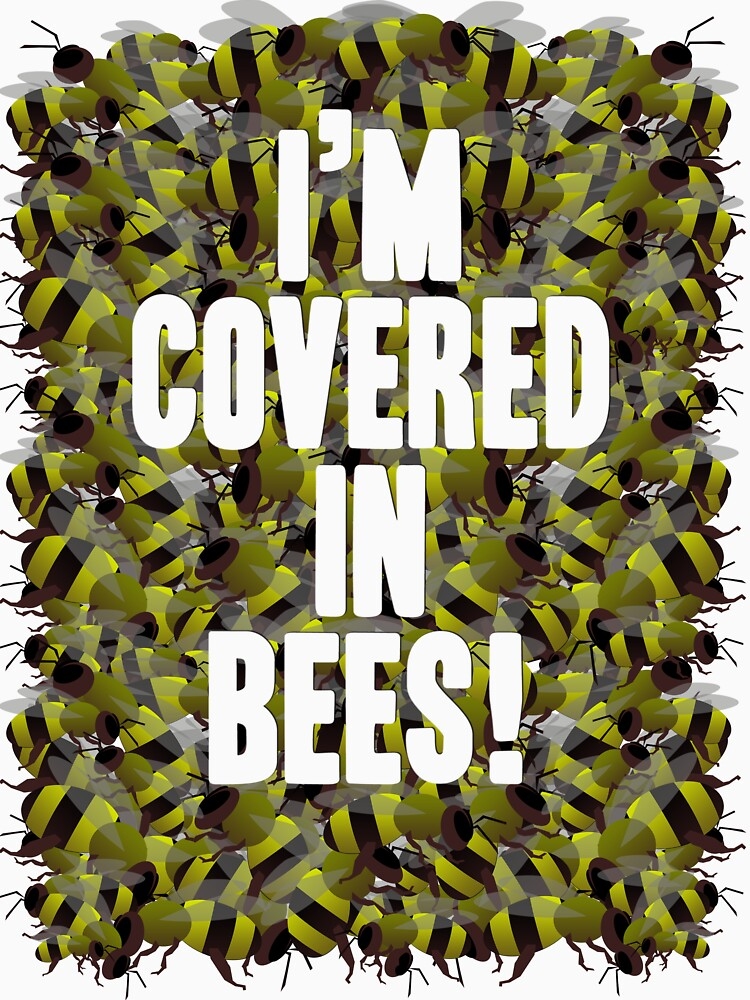 I'm Covered in Bees! by brianftang