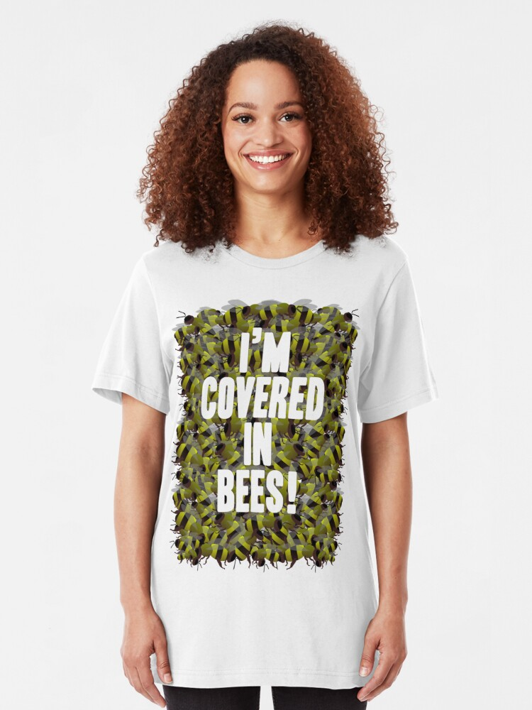 Alternate view of I'm Covered in Bees! Slim Fit T-Shirt