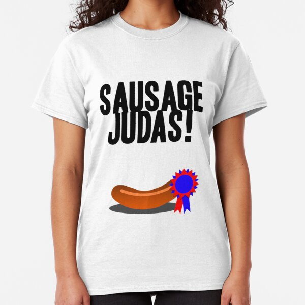 Sausage Judas! Classic T-Shirt