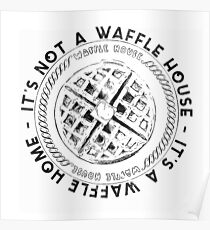Waffle House Waffle Home Poster
