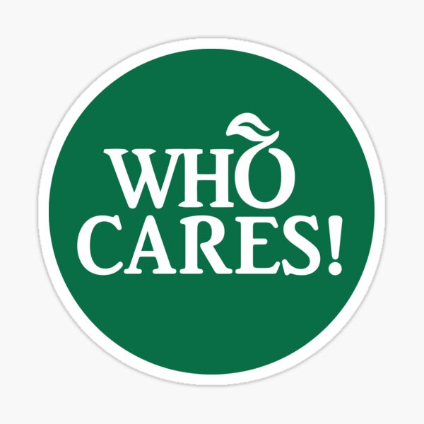 Who Cares! Sticker