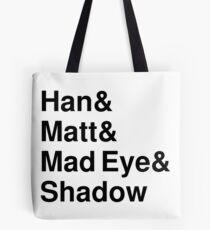 Han & Matt & Mad Eye & Shadow Tote Bag