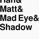 Han & Matt & Mad Eye & Shadow by hannahandmatt