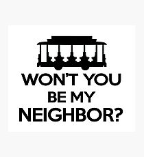 Won't you be my Neighbor? - Trolley logo Photographic Print