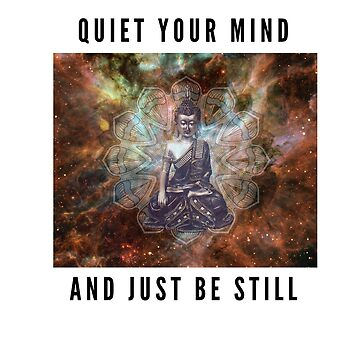 buddha ,Quiet your mind t-shirt by cooltdesigns