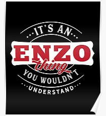 It's a ENZO Thing You Wouldn't Understand Poster