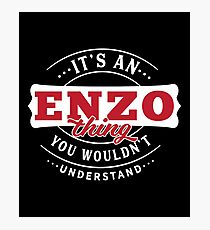 It's a ENZO Thing You Wouldn't Understand Photographic Print