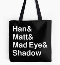 Han & Matt & Mad Eye & Shadow white Tote Bag