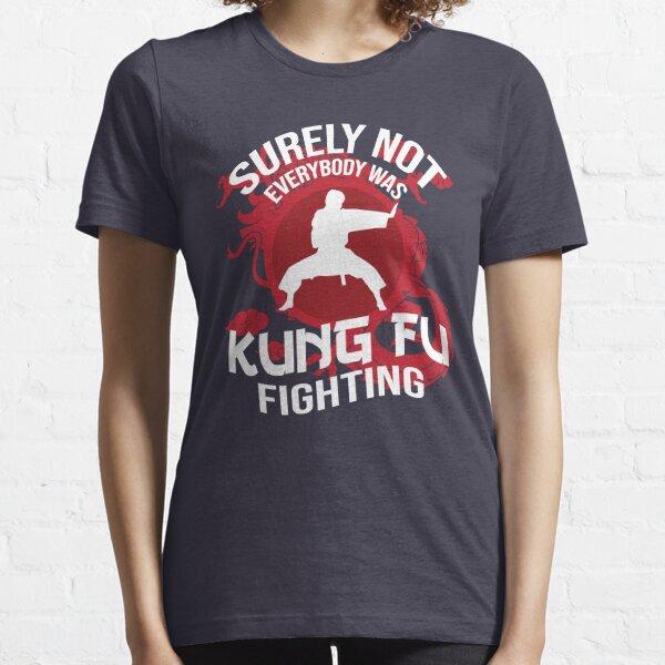 Sûrement pas tout le monde était Kung Fu Fighting T-shirt essentiel
