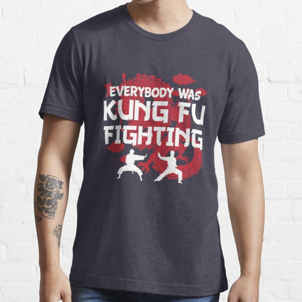 Everybody Was Kung Fu Fighting Essential T-Shirt