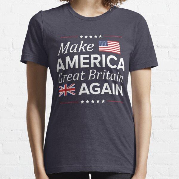 Make America Great Britain Again Essential T-Shirt