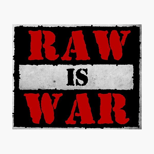Raw is War Photographic Print