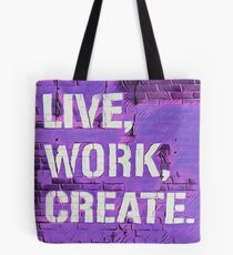 Live, Work, Create. 2 Tote Bag