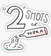 Zwei Schuss Wodka Sticker