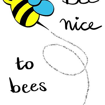 Bee Nice to Bees - light apparel by poomshanka