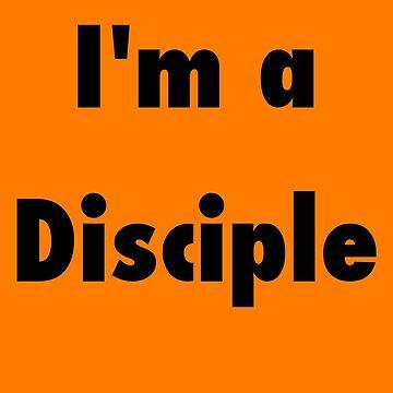 I'm a Disciple by discipledarren