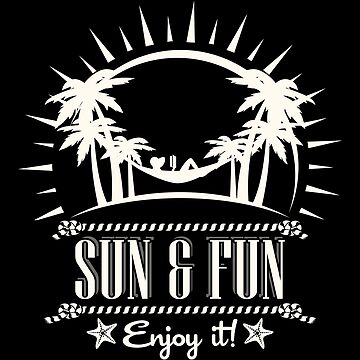 Sun & Fun Enjoy It by IndigoDreamer