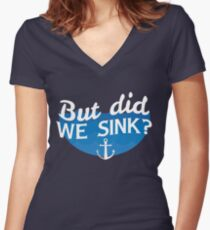But Did We Sink? Women's Fitted V-Neck T-Shirt
