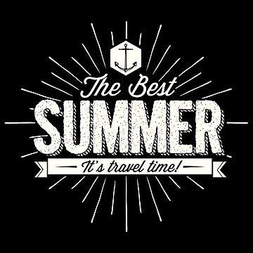 The Best Summer It's Travel Time by IndigoDreamer