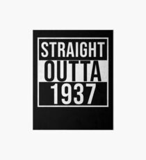 Straight Outta 1937 - Gift For Someone Born in 1937 Art Board
