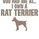 You Had Me At...I Own A Rat Terrier by Ruthie Spoonemore