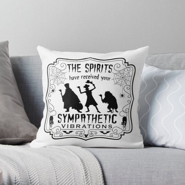 The Spirits Have Received Your Sympathetic Vibrations - Haunted Mansion design Throw Pillow