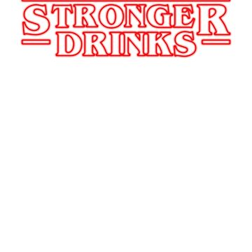 Stronger Drinks by clu713